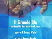 Torre Pellice: la galleria Filippo Scroppo ospita il Grande blu, maternità tra arte e ricerca